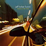 Songtexte von The Jeff Lorber Fusion - Now Is the Time