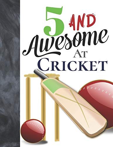 5 And Awesome At Cricket: Sketchbook Activity Book Gift For Cricket Players - Bat And Ball Sketchpad To Draw And Sketch In