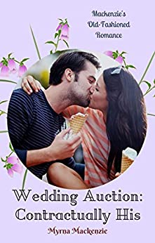 Wedding Auction: Contractually His by [Myrna Mackenzie]