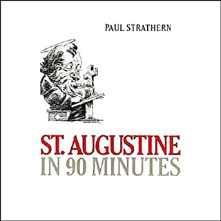 St. Augustine in 90 Minutes                   By:                                                                                                                                 Paul Strathern                               Narrated by:                                                                                                                                 Simon Vance                      Length: 1 hr and 13 mins     46 ratings     Overall 3.8