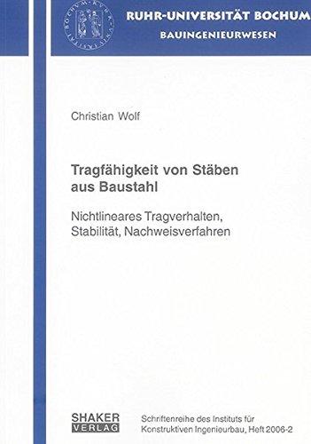 Tragfähigkeit von Stäben aus Baustahl: Nichtlineares Tragverhalten, Stabilität, Nachweisverfahren (Schriftenreihe des Instituts für Konstruktiven Ingenieurbau)