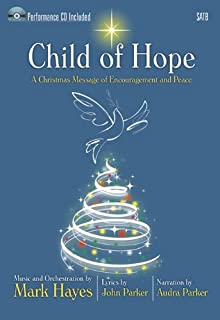 Child of Hope - Satb Score with CD: A Christmas Message of Encouragement and Peace