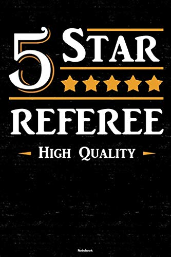 5 Star Referee High Quality Notebook: Referee Journal 6 x 9 inch Book 120 lined pages gift