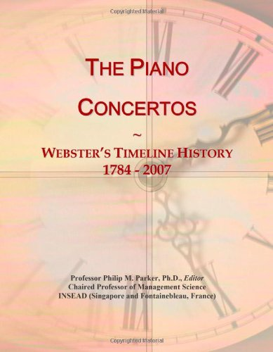 The Piano Concertos: Webster's Timeline History, 1784 - 2007