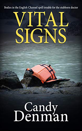 Vital Signs: Bodies in the English Channel spell trouble for the stubborn doctor (The Dr Callie Hughes crime scene investigations Book 4)