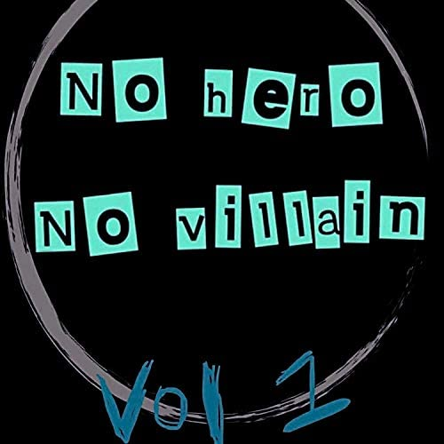No Hero No Villain