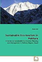 Sustainable Eco-tourism in Pokhara: A Survey on Sustainable Eco-tourism Planning and Management in Pokhara Region, Nepal