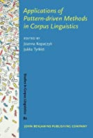 Applications of Pattern-driven Methods in Corpus Linguistics (Studies in Corpus Linguistics)