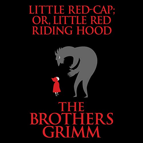 Little Red-Cap (or, Little Red Riding Hood) cover art