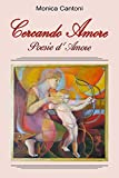 Cercando Amore: Poesie d'Amore