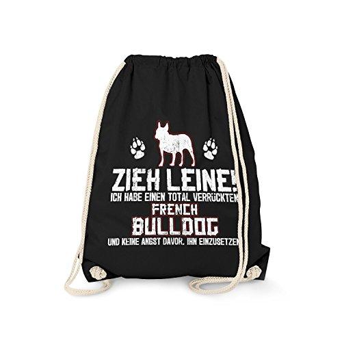 Fashionalarm Turnbeutel - Zieh Leine - verrückter French Bulldog   Fun Rucksack mit Spruch Geschenk Idee Hunde Besitzer Französische Bulldogge, Farbe:schwarz