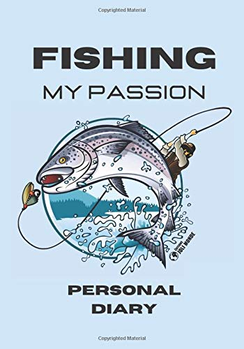 FISHING My Passion - Personal Diary: Journaling Pages to Recording Fishing Experiences | Keep in Mind the Best Moments of Your Fishing Trips | For ... | French Creation of The Editions Joli Monde
