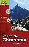 Vallée de Chamonix - Massif du Mont-Blanc. 9 itinéraires de randonnée détaillés, 9 fiches découverte
