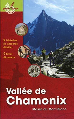 Vallée de Chamonix : Massif du Mont-Blanc. 9 itinéraires de randonnée détaillés, 9 fiches découverte