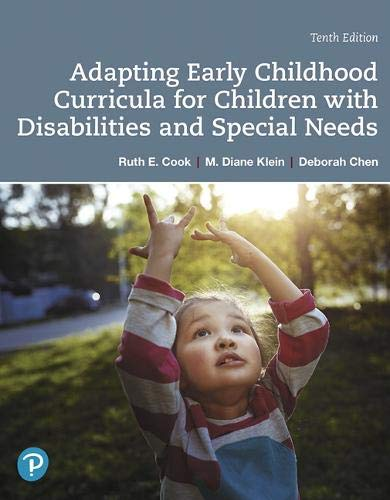 Compare Textbook Prices for Adapting Early Childhood Curricula for Children with Disabilities and Special Needs 10 Edition ISBN 9780135204450 by Cook, Ruth,Klein, M.,Chen, Deborah