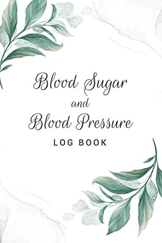 Blood Sugar and Blood Pressure Log Book: Diabetes and Blood Pressure Journal tracker, glucose monitor, daily health log, 120 weeks, 6x9 in