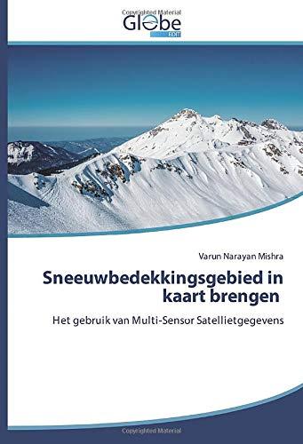 Sneeuwbedekkingsgebied in kaart brengen: Het gebruik van Multi-Sensor Satellietgegevens