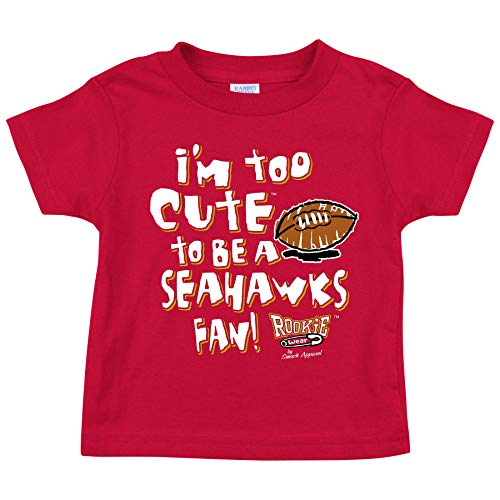 Smack Apparel San Francisco Football Fans. I'm Too Cute to be a Seahawks Fan. Red Toddler Tee (2T-4T) (Toddler Tee, 2T)