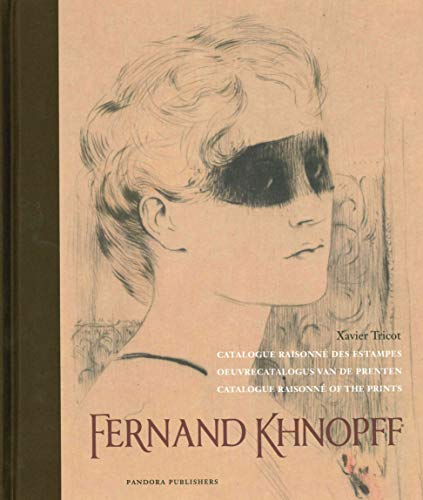 Fernand Khnopff: Catalogue Raisonne of the Prints: Catalogue Raisonné of the Prints