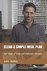 CLEAN & SIMPLE MEAL PLAN: 30+ Days of Easy and Delicious Recipes Paperback