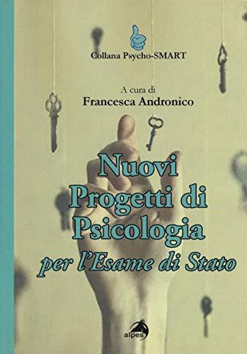 Nuovi progetti di psicologia per l'esame di Stato