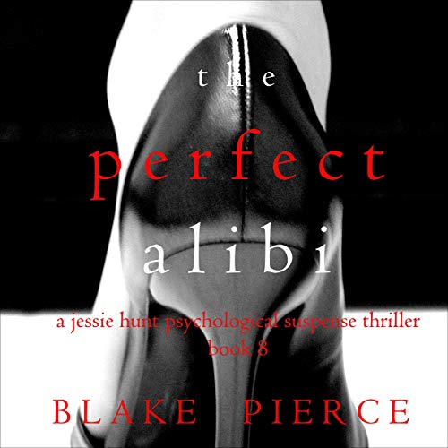 The Perfect Alibi Audiobook By Blake Pierce cover art