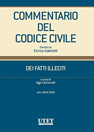 DEI FATTI ILLECITI (artt. 2044-2059) volume 2