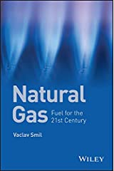 Natural Gas: Fuel for the 21st Century Kindle Edition