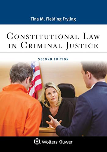 Compare Textbook Prices for Constitutional Law in Criminal Justice Aspen Paralegal Series 2 Edition ISBN 9781543813777 by Fryling, Fielding Tina M.