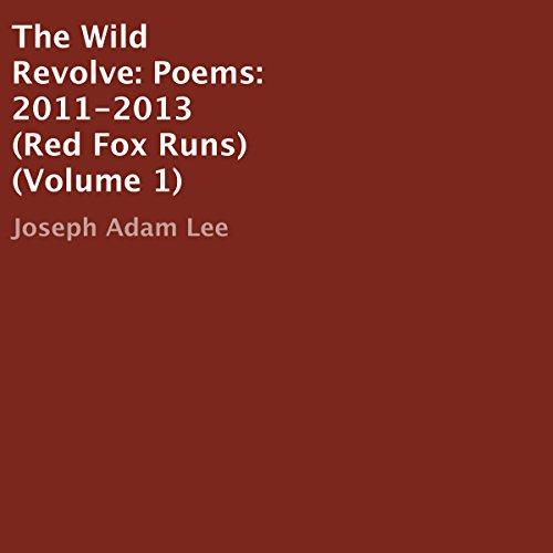 The Wild Revolve: Poems: 2011-2013 Titelbild