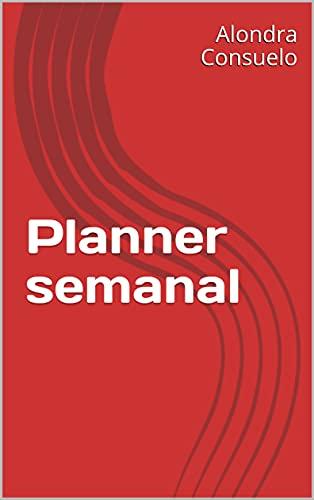 Planner semanal (Spanish Edition)