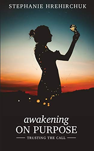 Awakening on Purpose: Trusting the Call
