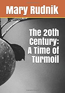 The 20th Century: A Time of Turmoil