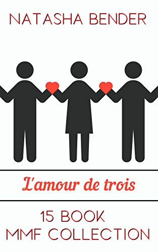 L'amour de Trois: 15 Book MMF Erotic Book Collection (English Edition)