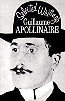 Selected Writings of Guillaume Apollinaire (New Directions Books)