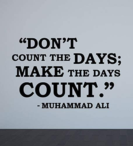 Muhammad Ali Quote Wall Vinyl Decal Don t Count The Days Make The Days Count Poster Boxer Wall product image