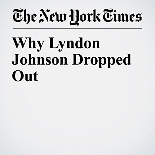 Why Lyndon Johnson Dropped Out copertina