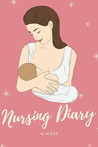 Nursing diary – 14-Week: 6x9 Journal for Babies & Breastfeeding Moms |...
