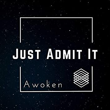 Just Admit It