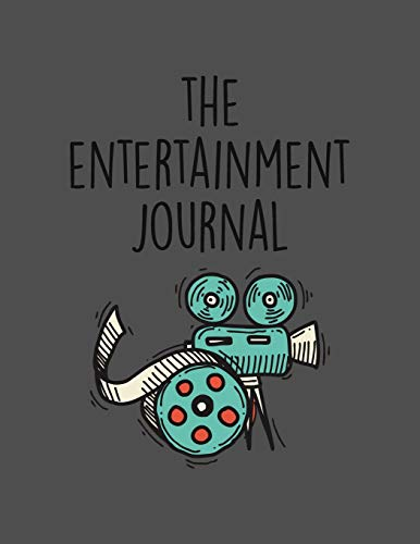 The Entertainment Journal: Film And Movie Critic Journal - Great Gift For Film Students And Movies Buffs