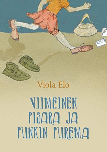 Viimeinen pisara ja punkin purema (Finnish Edition)