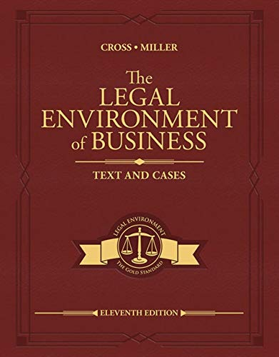 Compare Textbook Prices for The Legal Environment of Business: Text and Cases MindTap Course List 11 Edition ISBN 9780357129760 by Cross, Frank B.,Miller, Roger LeRoy