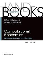 Computational Economics: Heterogeneous Agent Modeling (Handbooks in Economics)