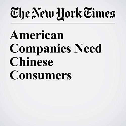 『American Companies Need Chinese Consumers』のカバーアート