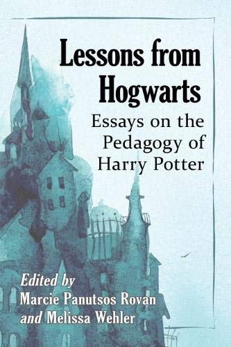 Lessons from Hogwarts: Essays on the Pedagogy of Harry Potter