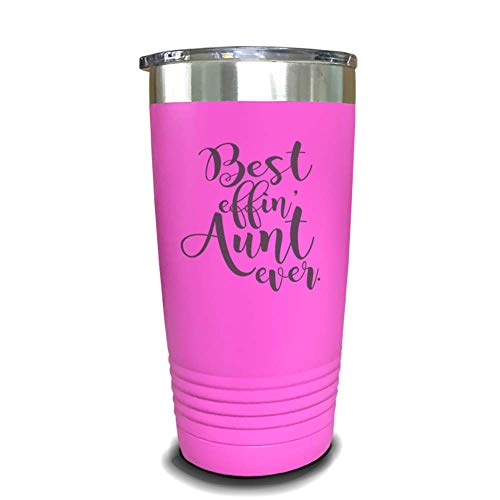 Best Effin Aunt Ever Laser Engraved Tumbler - 20 or 30 ounce Double wall vacuum insulated tumbler - choose from 9 different colors by LemonsAreBlue (Pink, 20 oz)