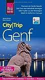 Reise Know-How CityTrip Genf: Reiseführer mit Stadtplan und kostenloser Web-App