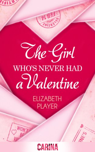 Book: The Girl Who's Never Had A Valentine by Elizabeth Player