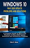 Windows 10 May 2020 Update Problems and Solutions: A Complete Guide on How to fix Windows 10 May 2020 Update Download and Installation Problems