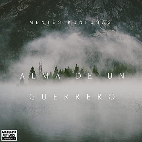 Alma De Un Guerrero [Explicit]